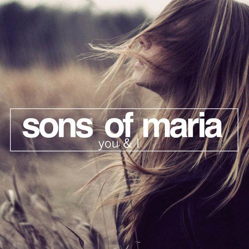 Sons Of Maria - You & I (Original Mix)