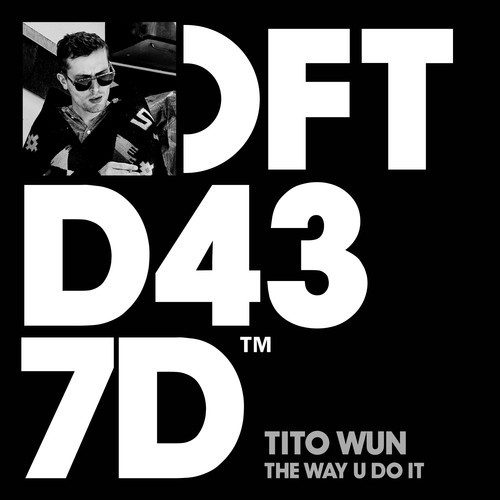 Tito Wun 'The Way U Do It' (Edits)