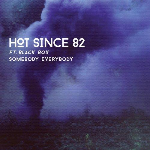 Hot Since 82 - Somebody Everybody