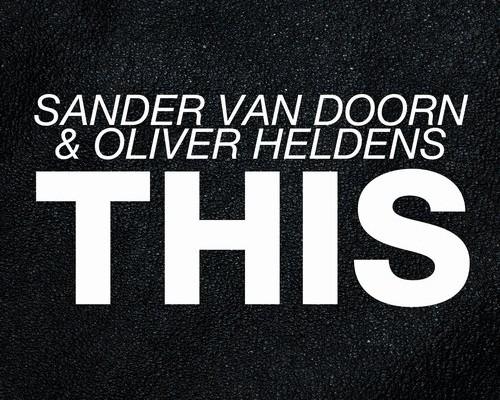 OLIVER HELDENS & SANDER VAN DOORN – THIS