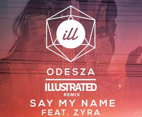 Odesza - Say My Name (ILLUSTRATED Remix)