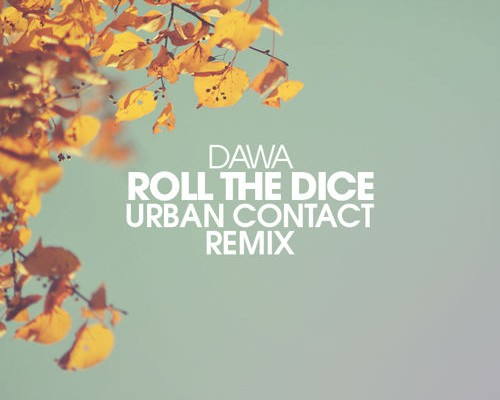 Dawa - Roll The Dice (Urban Contact Remix)Dawa - Roll The Dice (Urban Contact Remix)