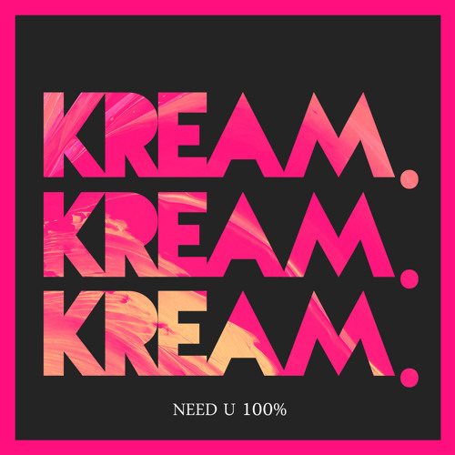 Duke Dumont - Need U 100 KREAM Remix