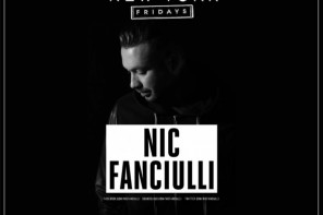 NIC FANCIULLI RETURNS TO MARQUEE NEW YORK – FRIDAY MAY 15TH