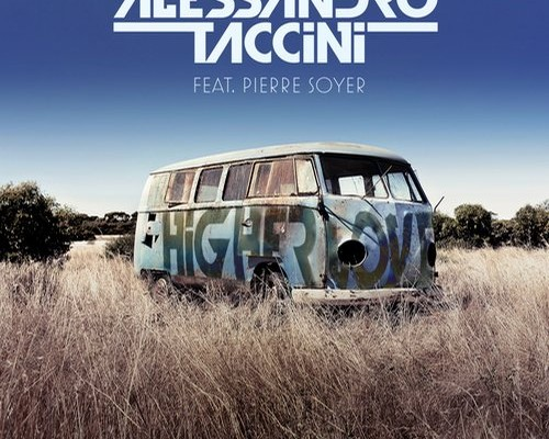 Alessandro Taccini - Higher Love (feat. Pierre Soyer)